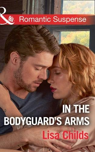 In The Bodyguard's Arms (Bachelor Bodyguards, Book 7)