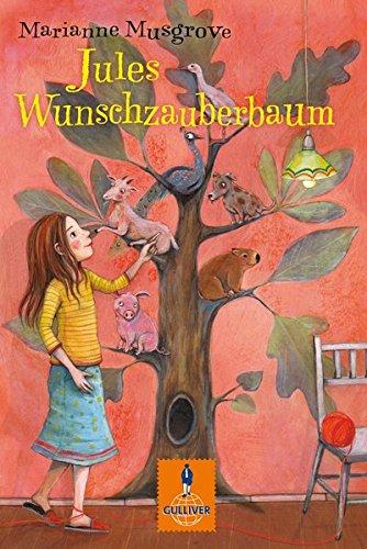 Jules Wunschzauberbaum: Roman für Kinder. Mit Vignetten und gestaltetem Vorsatz von Eva Schöffmann-Davidov (Gulliver, Band 1212)