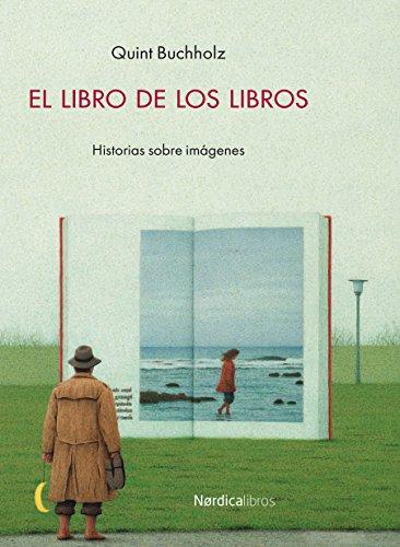 El libro de los libros (Ilustrados) eBook: Quint Buchholz: Amazon ...