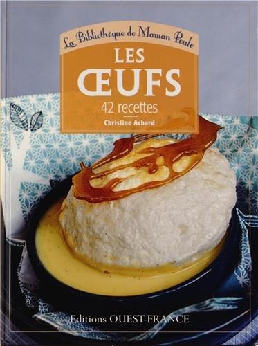 Les oeufs : 42 recettes por Christine Achard