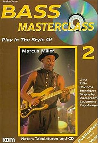 Bass Masterclass, m. Audio-CDs, Bd.2, Play in the Style of Marcus Miller, m. Audio-CD