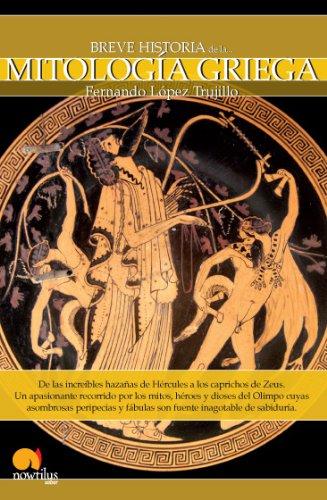Breve historia de la Mitología Griega: De las increíbles hazañas de Hércules a los caprichos de Zeus.Un apasionante recorrido por los  mitos, héroes y ... y fábulas son fuente inagotable de sabiduría.