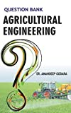Question Bank in Agricultural Engineering