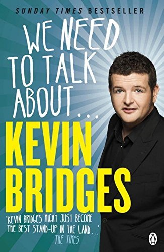 We Need to Talk About . . . Kevin Bridges by Kevin Bridges (2015-06-04)