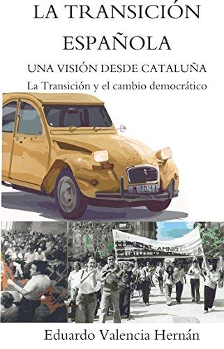 La Transición Española: Una Visión desde Cataluña - La Transición y el cambio democrático