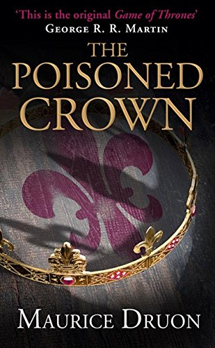 The Poisoned Crown (The Accursed Kings) por Maurice Druon