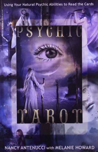 Psychic Tarot: Using Your Natural Psychic Abilities to Read the Cards por Nancy C. Antenucci