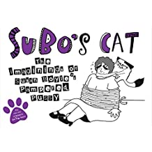SuBo's Cat: The Imaginings of Susan Boyle's Pampered Pussy (Humour)