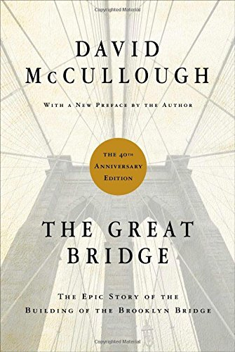 The Great Bridge: The Epic Story of the Building of the Brooklyn Bridge by David McCullough (2012-05-15)