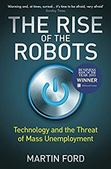 The Rise of the Robots: Technology and the Threat of Mass Unemployment by [Ford, Martin]