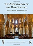 The Archaeology of the 11th Century: Continuities and Transformations (Society for Medieval Archaeology Monographs)