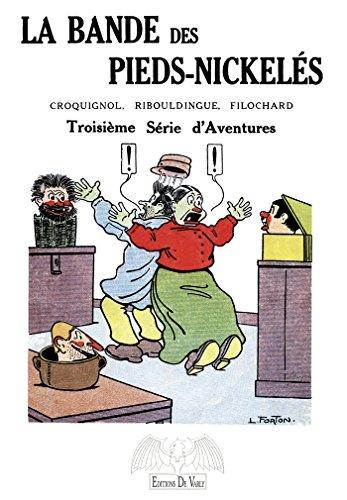 Roman des Pieds-Nickelés T3: Troisième série d'aventures