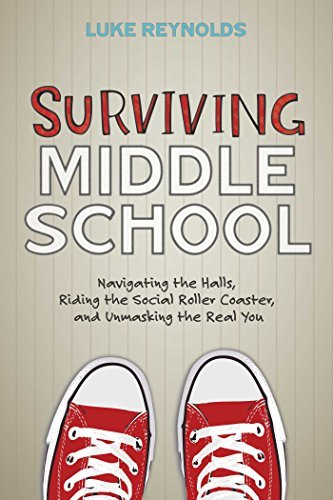 Surviving Middle School: Navigating the Halls, Riding the Social Roller Coaster, and Unmasking the Real You by Luke Reynolds (2016-07-05) par Luke Reynolds