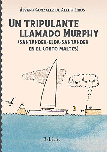 Portada del libro Un tripulante llamado Murphy (Santander-Elba-Santander en el Corto Maltés)