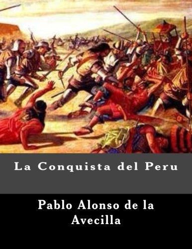 La Conquista del Peru por Pablo Alonso de la Avecilla