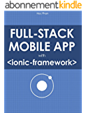 Full Stack Mobile App with Ionic Framework (English Edition)