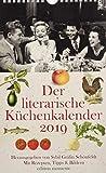 Der literarische Küchenkalender 2019: Mit Rezepten, Tipps & Bildern