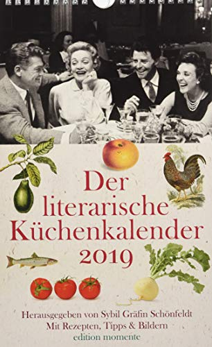 Der literarische Küchenkalender 2019: Mit Rezepten, Tipps & Bildern por Sybil Gräfin Schönfeldt