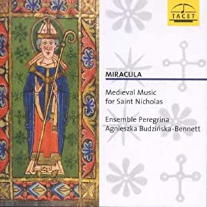 Miracula. Musique médiévale pour Saint-Nicolas. Ensemble Peregrina, Budzinska-Bennett.