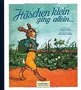 Häschen klein, ging allein...: Ein lustiges Bilderbuch