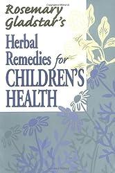 Rosemary Gladstar's Herbal Remedies for Children's Health