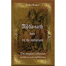 Middle-earth seen by the barbarians: The complete collection including a previously unpublished essay