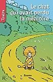 Image de Le chat qui avait perdu la mémoire: une histoire pour les enfants de 8 à 10 an