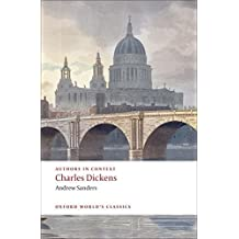 Charles Dickens (Authors in Context) (Oxford World's Classics) by Andrew Sanders (2009-07-15)
