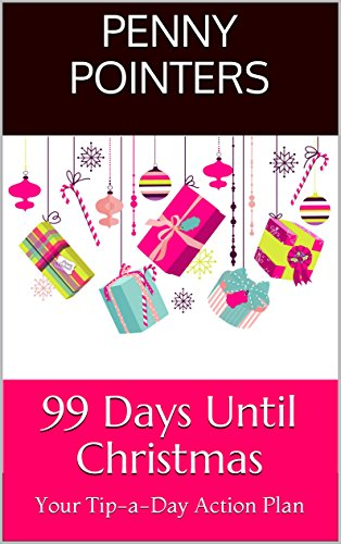 Days Till Christmas Uk.99 Days Until Christmas Your Tip A Day Action Plan 99 Tips