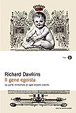 Il gene egoista: La parte immortale di ogni essere vivente (Italian Edition)