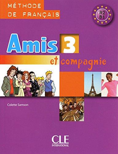 Amis et compagnie. Livre de l'lve. Per la Scuola secondaria di primo grado: 3 (AMIS COMPAGNIE)