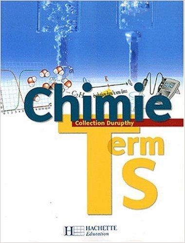 Chimie Tle S de André Durupthy ,Collectif ( 17 mai 2006 )