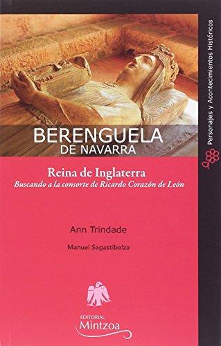 BERENGUELA DE NAVARRA.REINA DE INGLATERRA: Buscando a la consorte de Ricardo Corazón de León por ANN TRINDADE