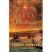 The Bell Messenger: A Novel: 1 by Robert Cornuke (2008-09-02)