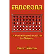 Fanorona: The Ancient Boardgame of Tactical Skill from Madagascar (English Edition)