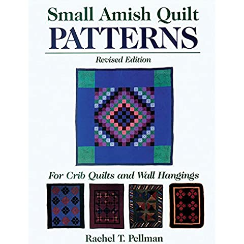Small Amish Quilt Patterns: For Crib Quilts and Wall Hangings - Folk Art Wall Hanging