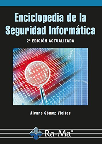 Enciclopedia de la Seguridad Informática. 2ª edición (Profesional) por Álvaro Gómez Vieites
