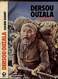 DERSOU OUZALA.LA TAIGA DE L'OUSSOURI par Vladimir Arséniev