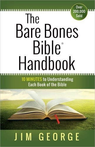 The Bare Bones Bible? Handbook: 10 Minutes to Understanding Each Book of the Bible (The Bare Bones Bible? Series) by Jim George (2014-01-01)