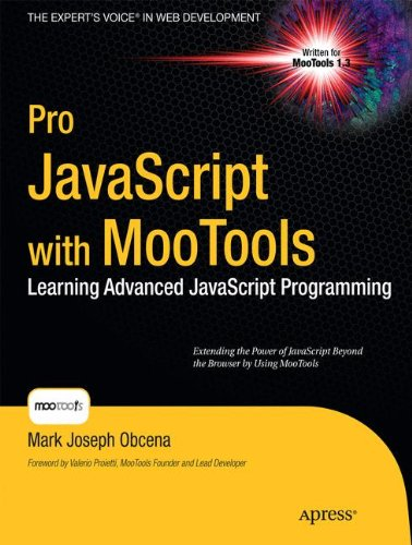 Pro JavaScript with MooTools: Learning Advanced JavaScript Programming (Expert's Voice in Web Development)