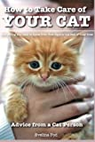 How to Take Care of Your Cat: Advice from a Cat Person: Volume 1
