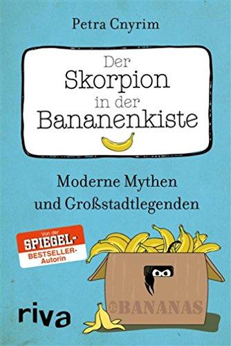 Der Skorpion in der Bananenkiste: Moderne Mythen und Großstadtlegenden (Legends Halloween-urban Scary)