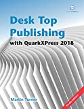 #2: Desk Top Publishing with QuarkXPress 2018: Making the most of the world's most powerful layout application