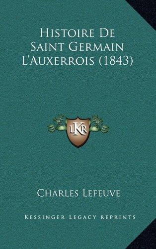 Histoire de Saint Germain L'Auxerrois (1843), Buch