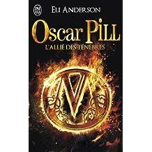 Oscar Pill, Tome 4 : L'allié des ténèbres