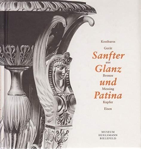 Sanfter Glanz und Patina: Kostbares Gerät aus Bronze, Messing, Kupfer, Eisen