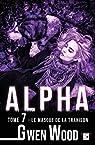 Alpha, tome 7 : Le masque de la trahison par Wood