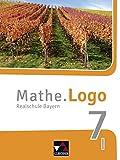 Mathe.Logo – Bayern - neu / Realschule Bayern: Mathe.Logo – Bayern - neu / Mathe.Logo Bayern 7 I – neu: Realschule Bayern