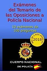 Exámenes del Temario de Oposiciones a Policía Nacional: 10 exámenes de 100 preguntas: Volume 1 (Oposiciones Policía Nacional)