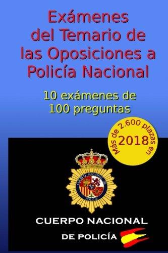 Exámenes del Temario de Oposiciones a Policía Nacional: 10 exámenes de 100 preguntas: Volume 1 (Oposiciones Policía Nacional) por C Arribas
